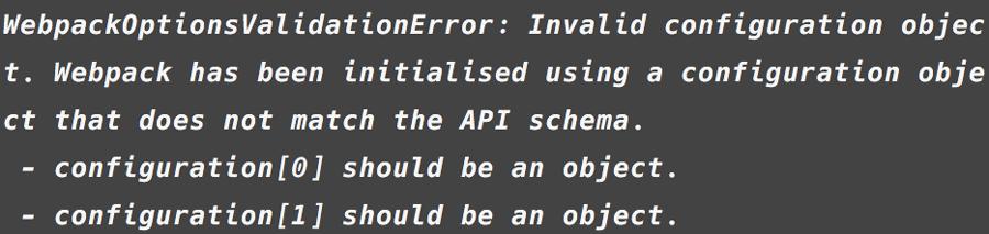 WebpackOptionsValidationError: Invalid configuration object
